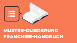 Muster-Gliederung Franchise-Handbuch